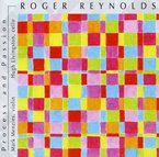 Cover for Roger Reynolds: Process and Passion