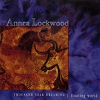 Cover for Annea Lockwood: Thousand Year Dreaming/Floating World