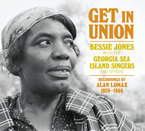 Cover for Get In Union: Bessie Jones with the Georgie Sea Island Singers