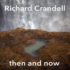 Cover for Richard Crandell: Then and Now
