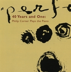 Cover for 40 Years and One: Philip Corner Plays the Piano