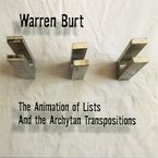 Cover for Warren Burt: The Animation of Lists / And the Archytan Transpositions