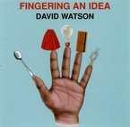Cover for David Watson: Fingering an Idea