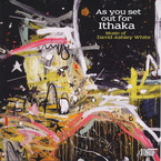 Cover for David Ashley White: As you set out for Ithaka