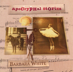 Cover for Barbara White: Apocryphal Stories