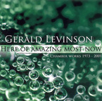 Cover for Gerald Levinson: Here of Amazing Most Now