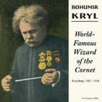Cover for Bohumir Kryl: World-Famous Wizard of the Cornet
