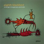 Cover for Eighth Blackbird: Strange Imaginary Animals