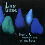 Cover for Leroy Jenkins: Themes and Improvisations on the Blues