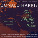 Cover for Donald Harris: For the Night to Wear