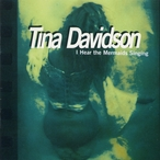 Cover for Tina Davidson: I Hear the Mermaids Singing