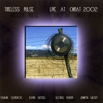 Cover for Timeless Pulse - Live at CNMAT 2002