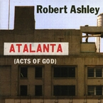 Cover for Robert Ashley: Atalanta (Acts Of God)