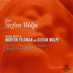 Cover for For Stefan Wolpe: Choral Music of Morton Feldman and Stefan Wolpe