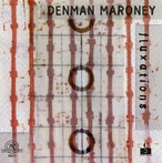 Cover for Denman Maroney: Fluxations