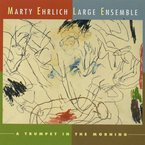 Cover for Marty Ehrlich: A Trumpet in the Morning