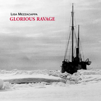 Cover for Lisa Mezzacappa: Glorious Ravage