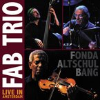 Cover for FAB Trio: Live In Amsterdam