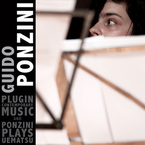 Cover for Guido Ponzini: Plugin Contemporary Music and Ponzini Plays Uematsu