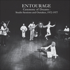 Cover for The Entourage Music and Theatre Ensemble: Ceremony of Dreams: Studio Sessions and Outtakes 1972-1977